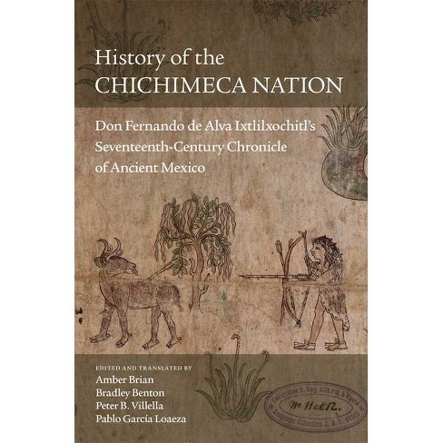 History of the Chichimeca Nation - (Paperback) - image 1 of 1