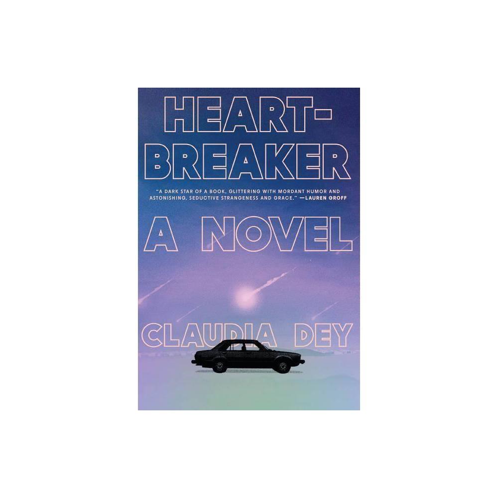 Heartbreaker By Claudia Dey Hardcover