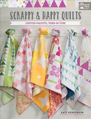 Scrappy & Happy Quilts : Limited Palette, Tons of Fun! (Paperback)(Kate Henderson)