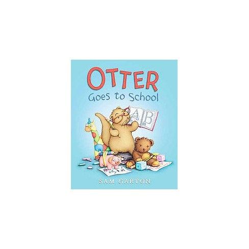 Otter Goes To School School And Library Sam Garton Target