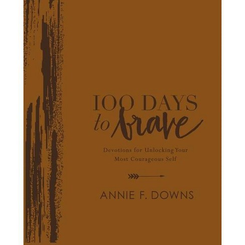 100 Days to Brave Deluxe Edition - by  Annie F Downs (Leather Bound) - image 1 of 1