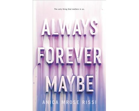 Always Forever Maybe -  by Anica Mrose Rissi (Hardcover) - image 1 of 1