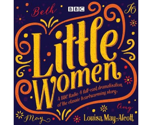 Little Women : A BBC Radio 4 Full-Cast Dramatisation , of the Classic Heartwarming Story (CD/Spoken - image 1 of 1