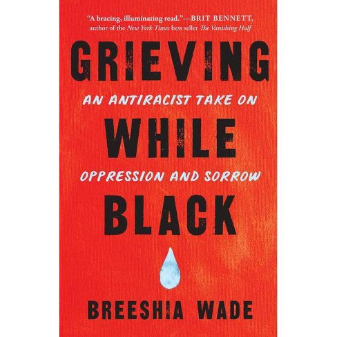 Grieving While Black - by  Breeshia Wade (Paperback) - image 1 of 1