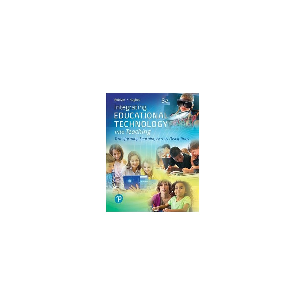 Integrating Educational Technology into Teaching : Transforming Learning Across Disciplines - 8 Pap/Psc