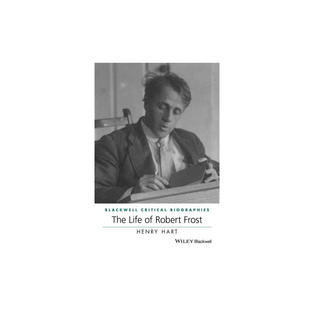 Life of Robert Frost (Hardcover) (Henry Hart)