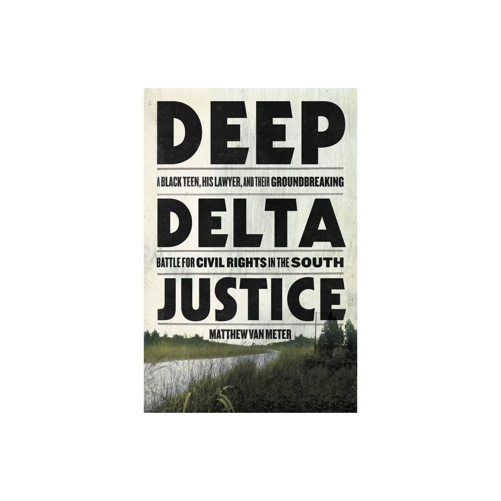 Deep Delta Justice By Matthew Van Meter Hardcover