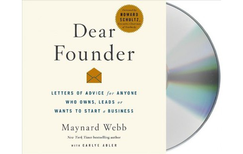 Dear Founder : Letters of Advice for Anyone Who Leads, Manages, or Wants to Start a Business - image 1 of 1