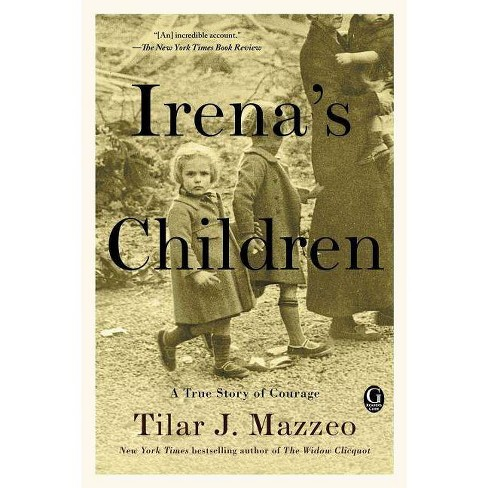 Irena's Children : The Extraordinary Story of the Woman Who Saved 2,500 Children from the Warsaw Ghetto - image 1 of 1