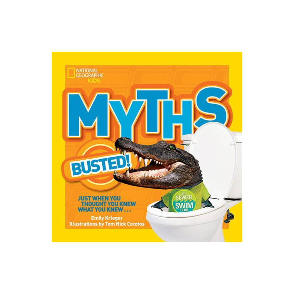 National Geographic Kids Myths Busted! - by Emily Krieger (Paperback) Best