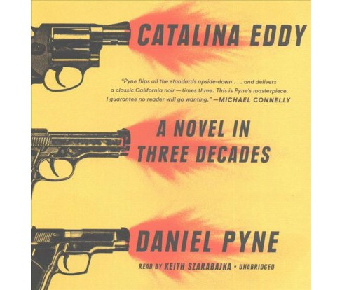 Catalina Eddy : A Novel in Three Decades (Unabridged) (CD/Spoken Word) (Daniel Pyne) - image 1 of 1