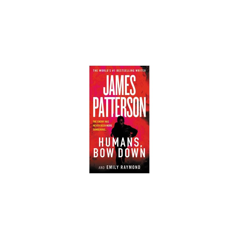 Humans, Bow Down (Large Print) (Hardcover) (James Patterson & Emily Raymond)