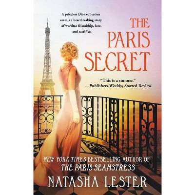 The Paris Secret - by Natasha Lester (Paperback)