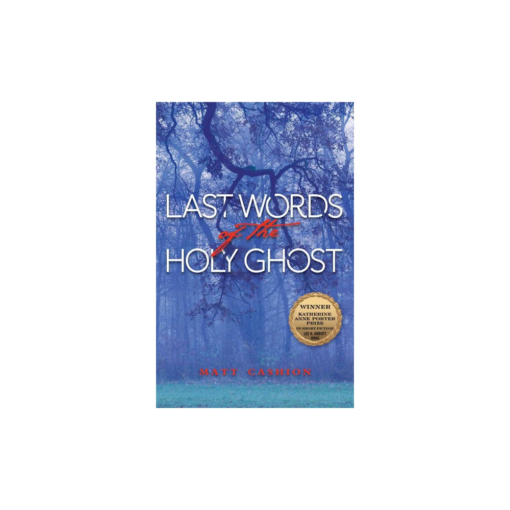 Last Words of the Holy Ghost (Paperback) (Matt Cashion)