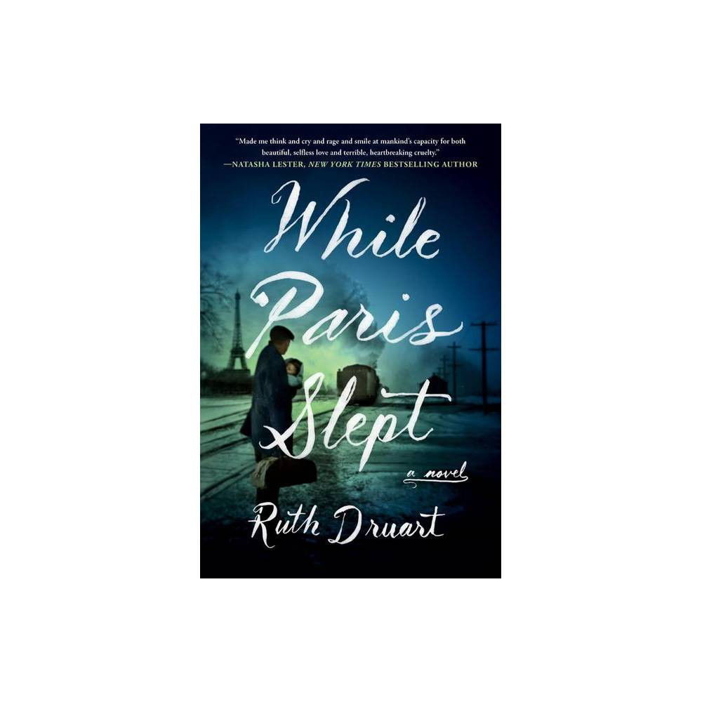 While Paris Slept By Ruth Druart Hardcover