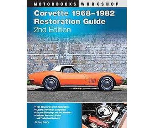 Corvette 1968-1982 Restoration Guide (Original) (Paperback) (Richard Prince) - image 1 of 1