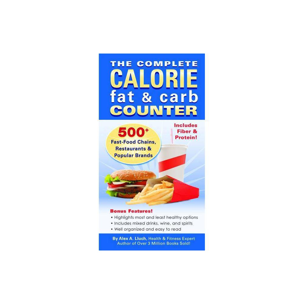The Complete Calorie Fat & Carb Counter - by Alex A Lluch (Paperback)