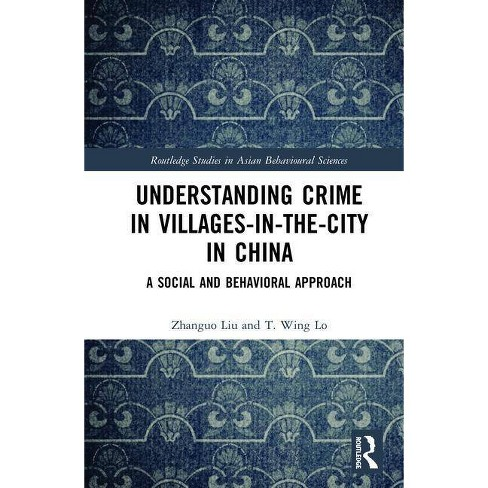 Understanding Crime in Villages-In-The-City in China - by  Zhanguo Liu & T Wing Lo (Hardcover) - image 1 of 1