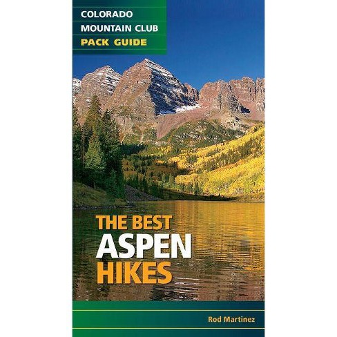 The Best Aspen Hikes - (Colorado Mountain Club Pack Guides) by  Rob Martinez (Paperback) - image 1 of 1