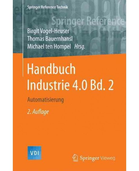 Handbuch Industrie 4.0 : Automatisierung (Vol 2) (Hardcover) - image 1 of 1
