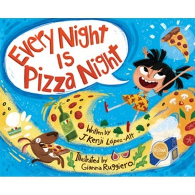 Every Night Is Pizza Night - by J Kenji López-Alt (Hardcover)