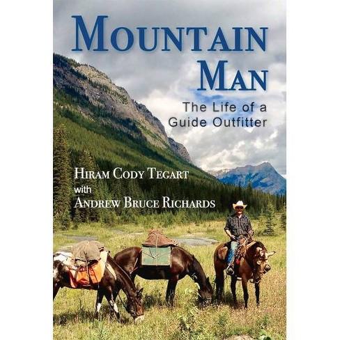Mountain Man - by  Hiram Cody Tegart & Andrew Bruce Richards (Paperback) - image 1 of 1