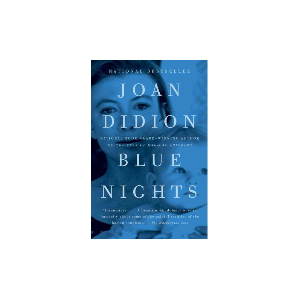 Blue Nights - Reprint by Joan Didion (Paperback)