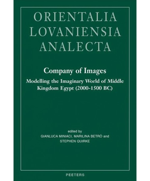 Company of Images : Modelling the Imaginary World of Middle Kingdom Egypt 2000-1500 Bc: Proceedings of - image 1 of 1