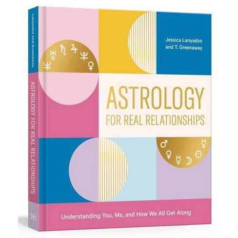 Astrology for Real Relationships - by  Jessica Lanyadoo & T Greenaway (Paperback) - image 1 of 1