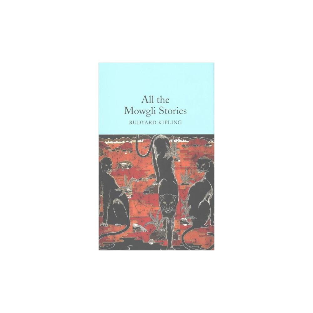 All the Mowgli Stories - by Rudyard Kipling (Hardcover)