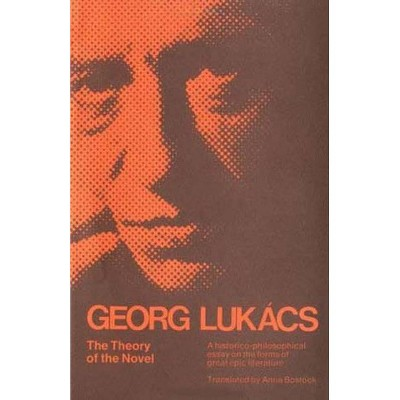 The Theory of the Novel - (Mit Press) by  Georg Lukacs (Paperback)