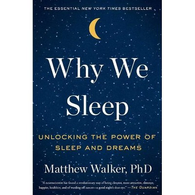 Why We Sleep - by  Matthew Walker (Hardcover)