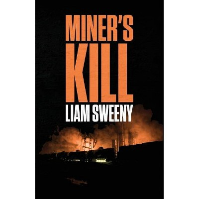 Miner's Kill - (Jack Leclere) by  Liam Sweeny (Paperback)