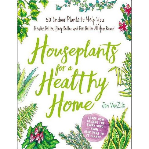 Houseplants for a Healthy Home - by  Jon VanZile (Hardcover) - image 1 of 1