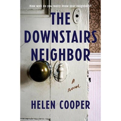 The Downstairs Neighbor - by Helen Cooper (Paperback)