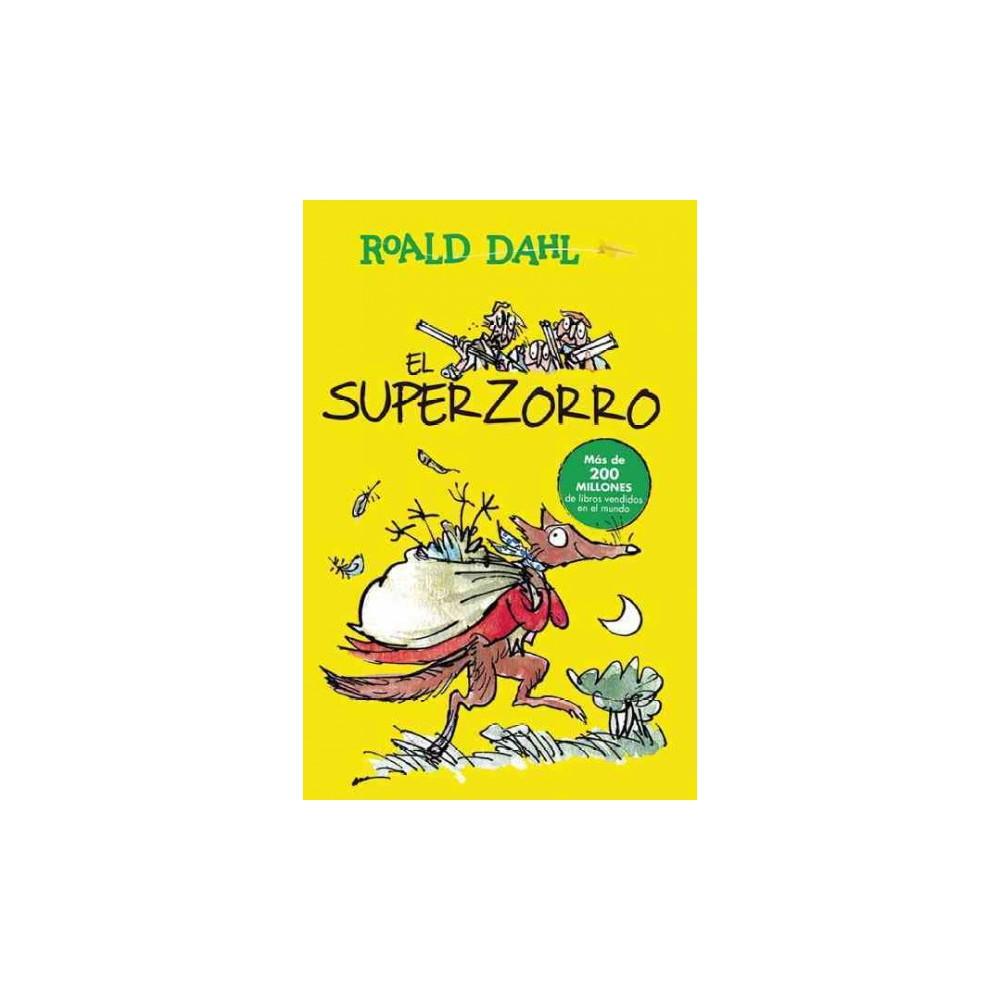 El Superzorro / Fantastic Mr. Fox (Paperback) (Roald Dahl)