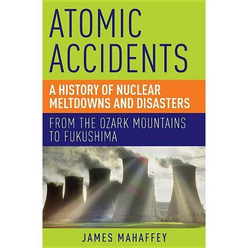 Atomic Accidents - by  James Mahaffey (Paperback) - image 1 of 1