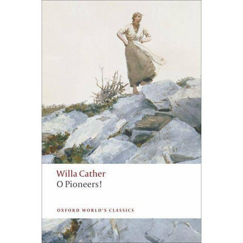 O Pioneers! - (Oxford World's Classics (Paperback)) by  Willa Cather (Paperback) - image 1 of 1