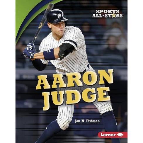Aaron Judge - (Sports All-Stars (Lerner (Tm) Sports)) by  Jon M Fishman (Hardcover) - image 1 of 1