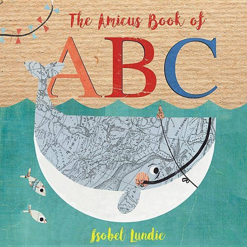 The Amicus Book of ABC - by  Isobel Lundie (Board Book) - image 1 of 1