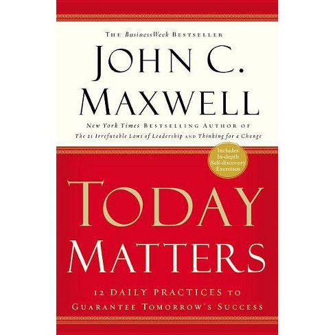 Today Matters - by  John C Maxwell (Paperback) - image 1 of 1