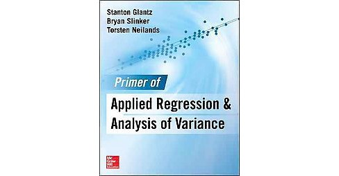Primer of Applied Regression & Analysis of Variance (Hardcover) (Stanton A. Glantz) - image 1 of 1