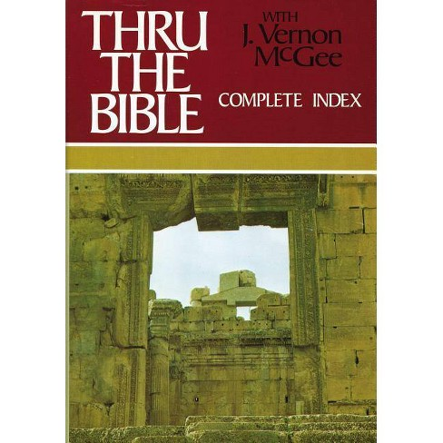 Thru the Bible Complete Index - (Thru the Bible 5 Volume Set) by  J Vernon McGee (Hardcover) - image 1 of 1