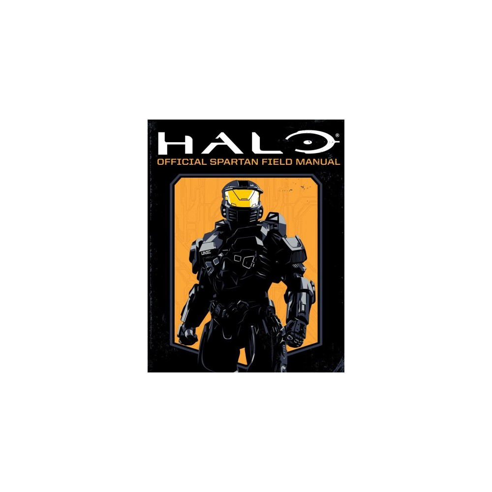 Halo - Official Spartan Field Manual : Official Spartan Field Manual - (Paperback)