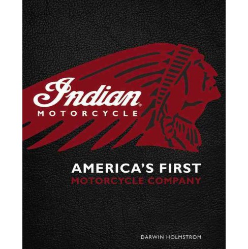 Indian Motorcycle : America's First Motorcycle Company (Hardcover) (Darwin Holmstrom) - image 1 of 1