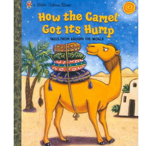 How the Camel Got Its Hump : Tales from Around the World (Hardcover) (Justine Fontes & Ron Fontes) - image 1 of 1