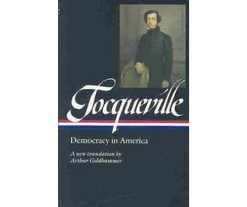 Democracy in America (Hardcover) (Alexis de Tocqueville & Arthur Goldhammer) - image 1 of 1