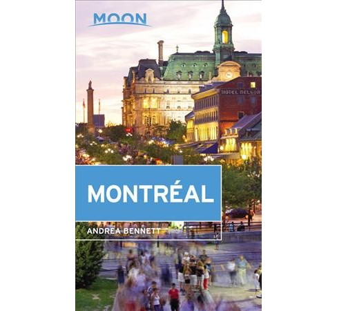 Moon Montréal -  (Moon Montreal & Quebec City) by Andrea Bennett (Paperback) - image 1 of 1