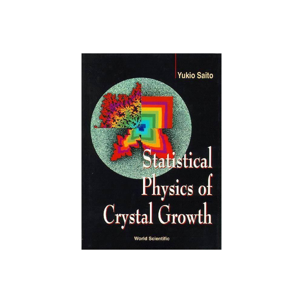 Statistical Physics Of Crystal Growth By Yukio Saito Hardcover