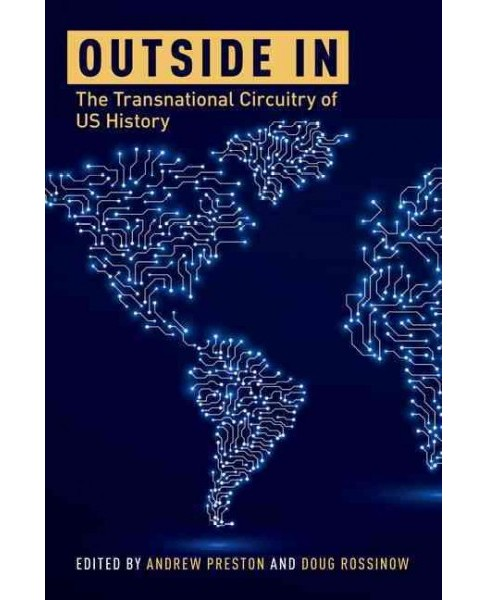 Outside In : The Transnational Circuitry of US History (Paperback) - image 1 of 1